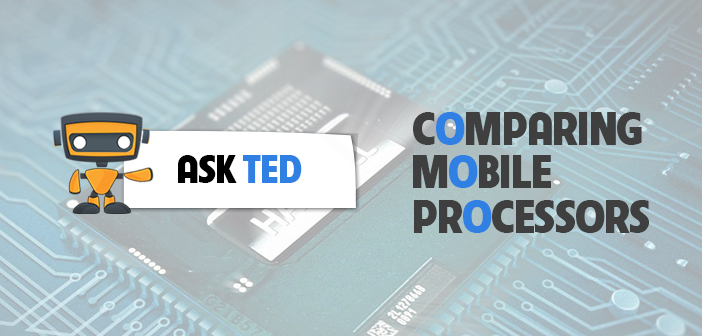 Ask Ted Mobile Processors