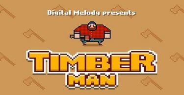 Timberman By Digital Melody Feature